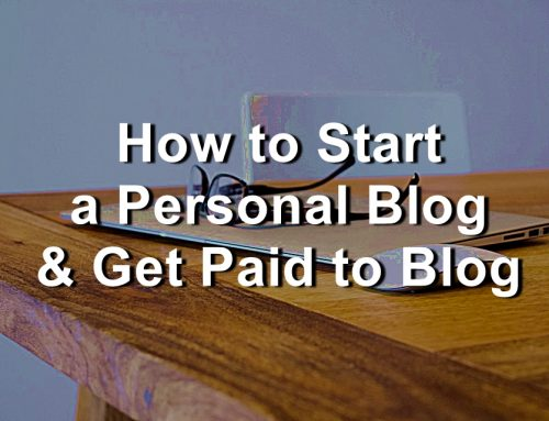 How to Start a Personal Blog & Get Paid to Blog
