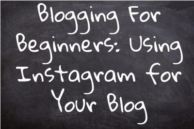 Using Instagram for Your Blog