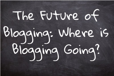 Future of Blogging