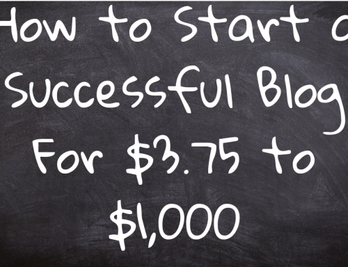 How to Start a Successful Blog For $3.75 to $1,000