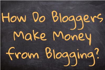 How Do Bloggers Make Money from Blogging