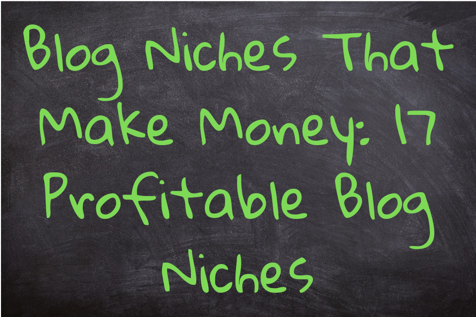 Blog Niches That Make Money