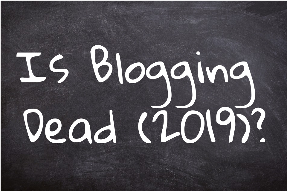 Is Blogging Dead?