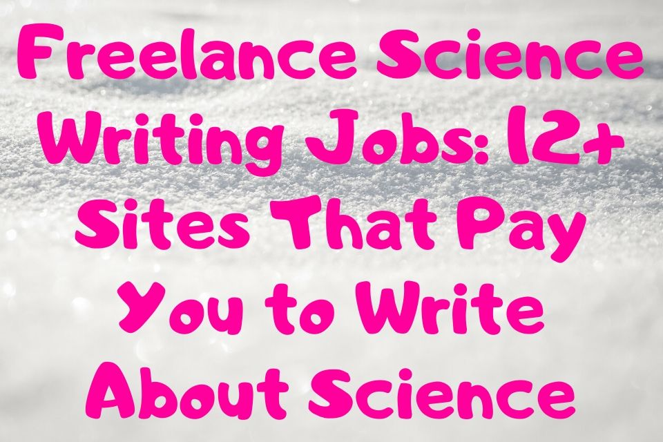 Freelance Science Writing Jobs