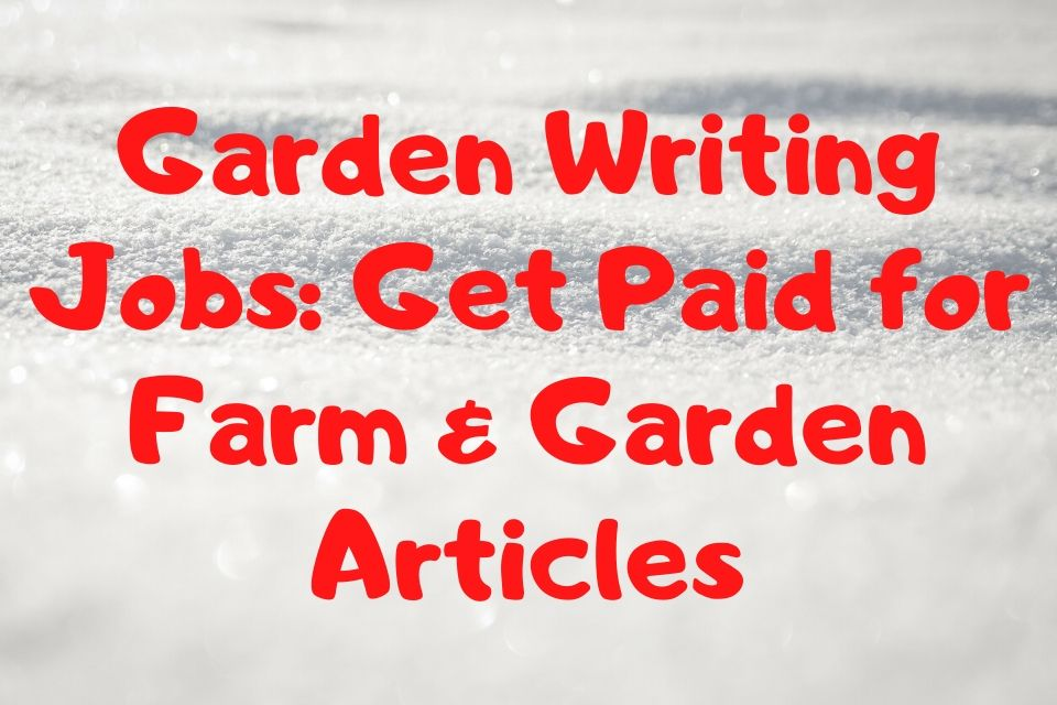 Garden Writing Jobs