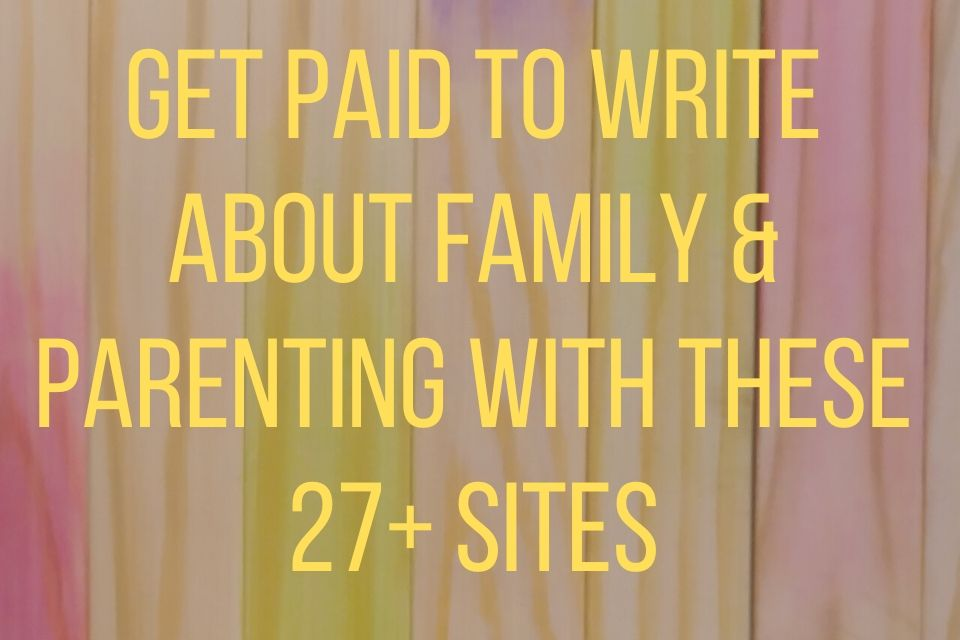Get Paid to Write About Family
