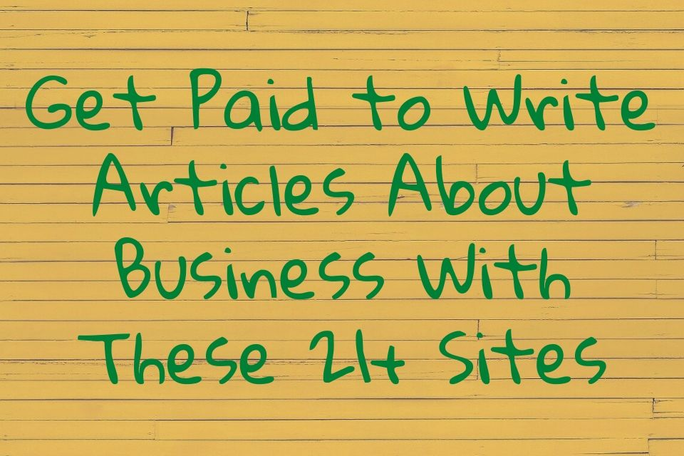 Get Paid to Write Articles About Business